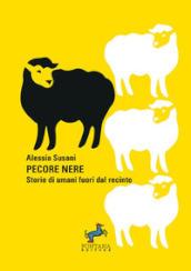 Pecore nere. Storie di umani fuori dal recinto