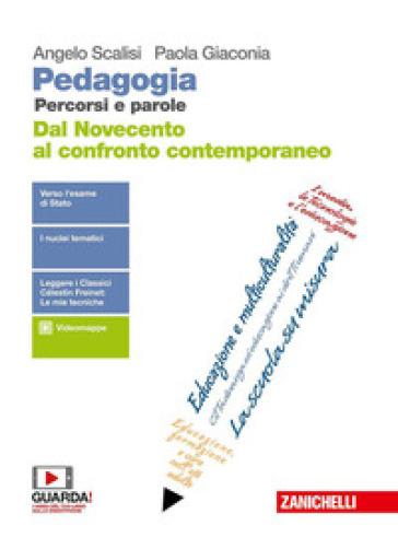 Pedagogia. Percorsi e parole. Dal Novecento al confronto contemporaneo. Per il quinto anno delle Scuole superiori. Con e-book - Paola Giaconia |