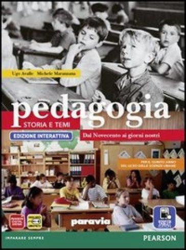 Pedagogia. Storia e temi. Ediz. interattiva. Per le Scuole superiori. Con e-book. Con espansione online. 3: Dal Novecento ai giorni nostri - Avalle |