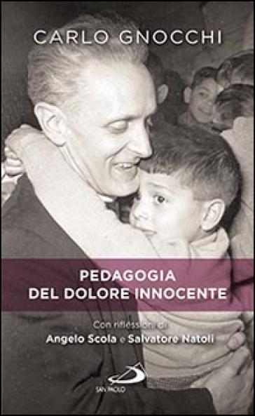 Pedagogia del dolore innocente - Carlo Gnocchi |