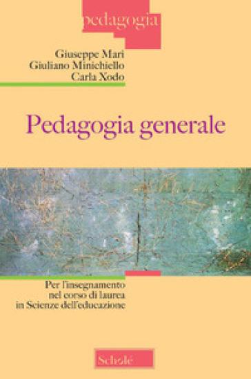 Pedagogia generale per l'insegnamento nel corso di laurea in scienza dell'educazione - Giuseppe Mari | Ericsfund.org