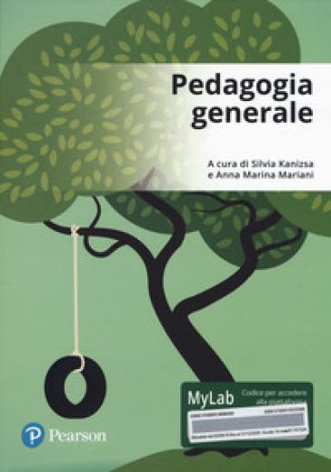 Pedagogia generale. Ediz. mylab. Con Contenuto digitale per accesso on line - S. Kanizsa |