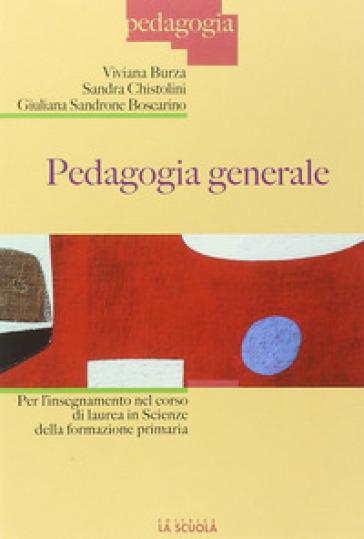 Pedagogia generale per l'insegnamento nel corso di laurea in scienze della formazione primaria - Viviana Burza  