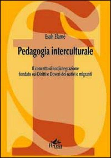 Pedagogia interculturale. Il concetto di (co)integrazione fondato sui diritti e doveri dei nativi e migranti - Esoh Elamé   Thecosgala.com