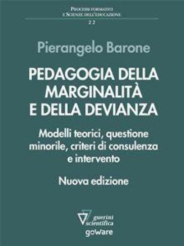 Pedagogia della marginalità e della devianza. Modelli teorici e specificità minorile - Pierangelo Barone | Thecosgala.com