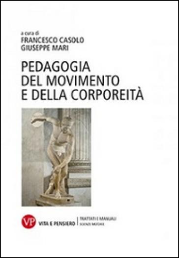 Pedagogia del movimento e della corporeità - F. Casolo | Rochesterscifianimecon.com