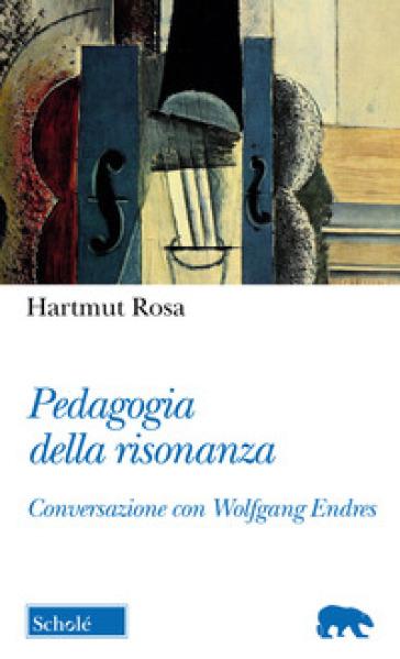 Pedagogia della risonanza. Conversazione con Wolfgang Endres