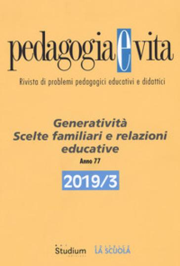 Pedagogia e vita (2019). 3: Generatività. Scelte familiari e relazioni educative -  pdf epub