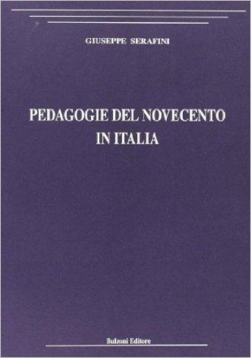 Pedagogie del Novecento in Italia - Giuseppe Serafini  
