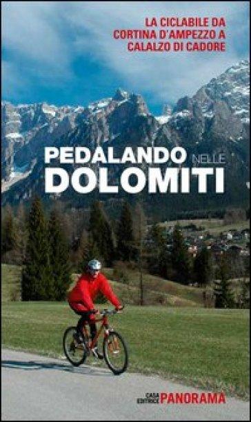 Pedalando nelle Dolomiti. La ciclabile da Cortina d'Ampezzo a Calalzo di Cadore - G. Vantaggi | Jonathanterrington.com