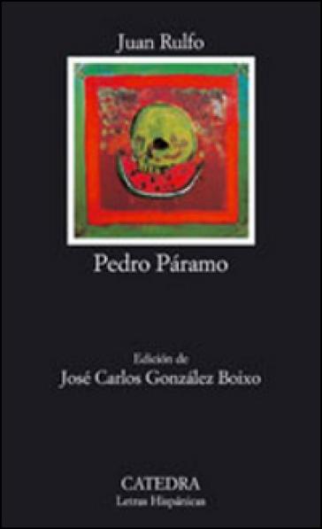Pedro Paramo. Ediz. spagnola - Juan Rulfo | Ericsfund.org