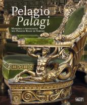 Pelagio Pelagi. Memoria e invenzione nel Palazzo Reale di Torino. Ediz. illustrata