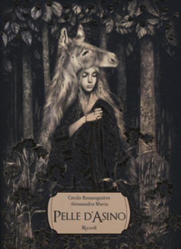 Pelle d'asino. Ediz. a colori - Cécile Roumiguière - Libro - Mondadori Store