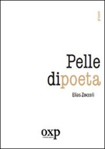 Pelle di poeta - Elias Zoccoli |