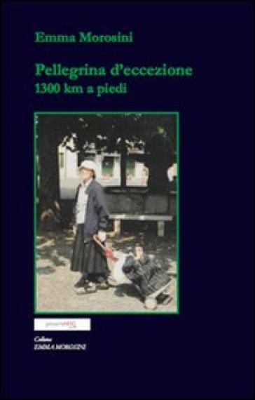 Pellegrina d'eccezione 1300 km a piedi - Emma Morosini | Jonathanterrington.com