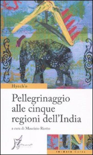 Pellegrinaggio alle cinque regioni dell'India - Hyech'o | Jonathanterrington.com