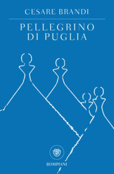 Pellegrino di Puglia - Cesare Brandi | Thecosgala.com