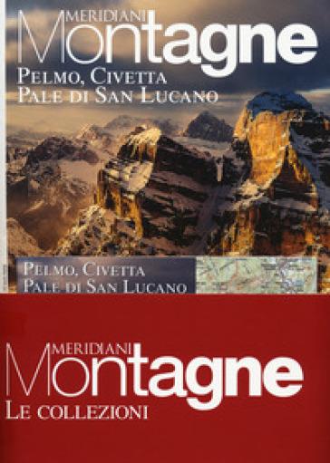 Pelmo, Civetta, Pale di San Lucano-Marmolada. Con 2 Carta geografica ripiegata