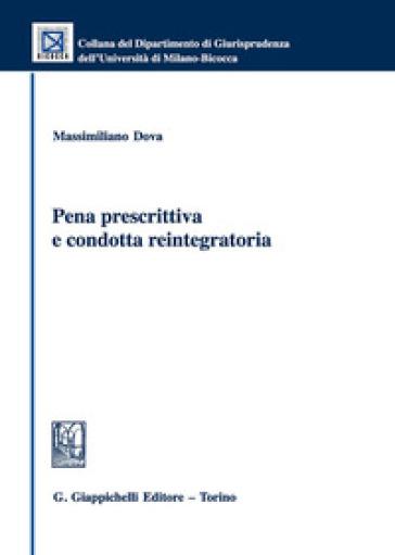 Pena prescrittiva e condotta reintegratoria - Massimiliano Dova | Kritjur.org