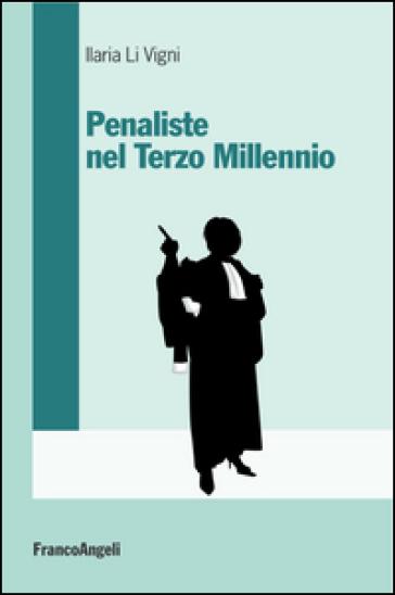 Penaliste nel Terzo millennio - Ilaria Li Vigni pdf epub