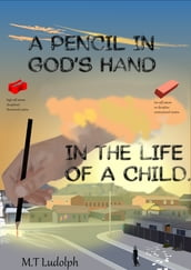 A Pencil In God s Hand In The Life Of A Child