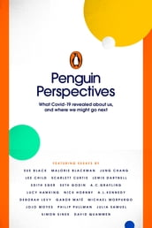 Penguin Perspectives - What COVID-19 Revealed About Us, and Where We Might Go Next