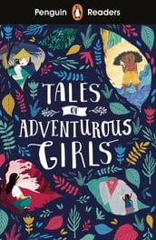 Penguin Readers Level 1: Tales of Adventurous Girls (ELT Graded Reader)
