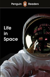 Penguin Readers Level 2: Life in Space (ELT Graded Reader)