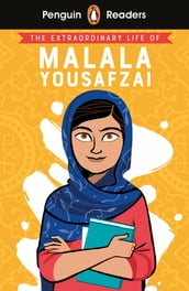 Penguin Readers Level 2: The Extraordinary Life of Malala Yousafzai (ELT Graded Reader)