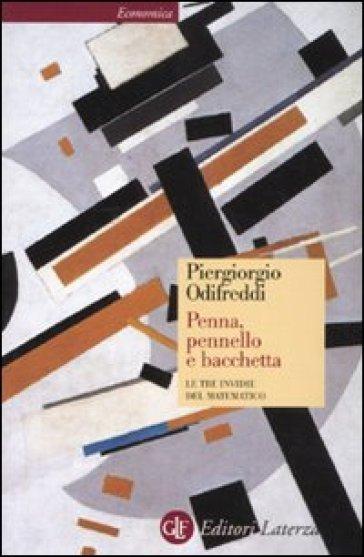 Penna, pennello e bacchetta. Le tre invidie del matematico - Piergiorgio Odifreddi | Thecosgala.com