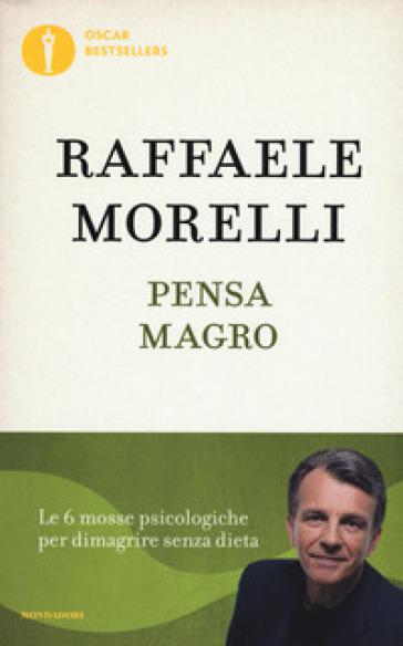 Pensa magro - Raffaele Morelli |