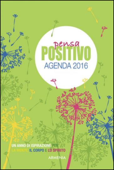 Pensa positivo. Agenda 2016 - Dani DiPirro |