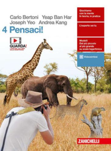 Pensaci! Per le Scuole superiori. Con e-book. Con espansione online. 4. - Carlo Bertoni | Kritjur.org