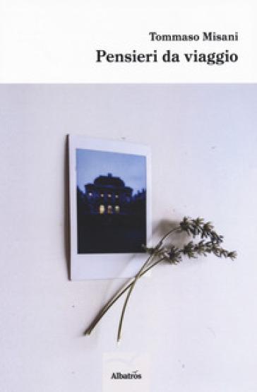Pensieri da viaggio - Tommaso Misani | Ericsfund.org