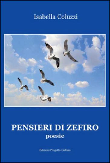 Pensieri di Zefiro - Isabella Coluzzi |