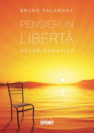 Pensieri in libertà - Bruno Palamara |