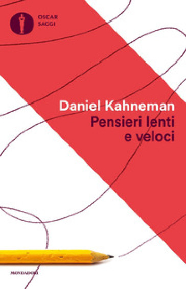 Pensieri lenti e veloci - Daniel Kahneman | Thecosgala.com