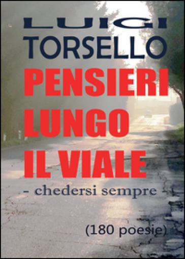 Pensieri lungo il viale - Luigi Torsello  
