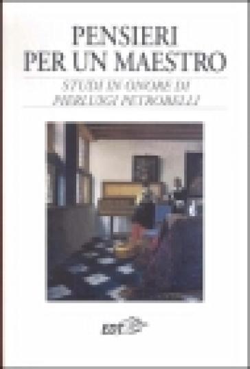 Pensieri per un maestro. Studi in onore di Pierluigi Petrobelli - Stefano La Via   Rochesterscifianimecon.com
