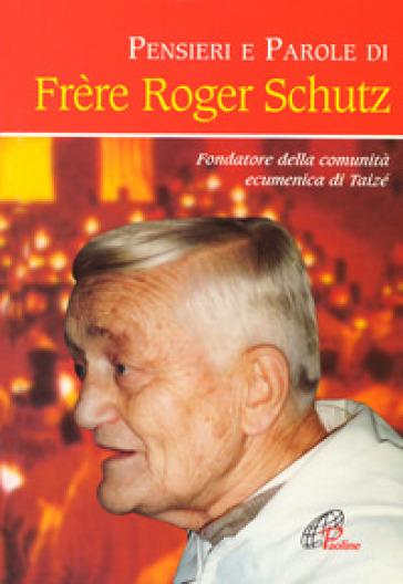 Pensieri e parole di Frère Roger Schutz - Frère Roger Schutz pdf epub