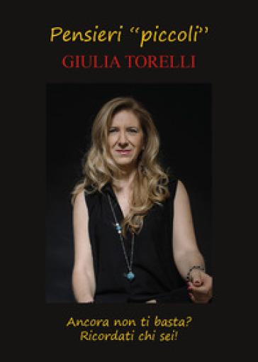 Pensieri «piccoli» - Giulia Torelli | Rochesterscifianimecon.com