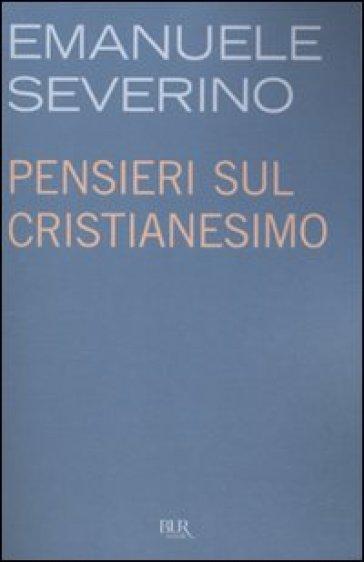 Pensieri sul cristianesimo - Emanuele Severino  