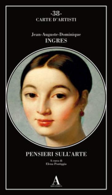 Pensieri sull'arte - Jean-Auguste-Dominique Ingres | Thecosgala.com
