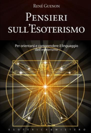 Pensieri sull'esoterismo - René Guénon |