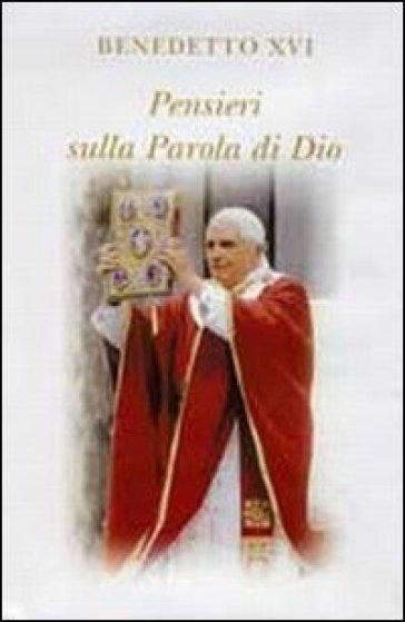 Pensieri sulla parola di Dio. In colloquio con Dio - Benedetto XVI (Papa Joseph Ratzinger) |