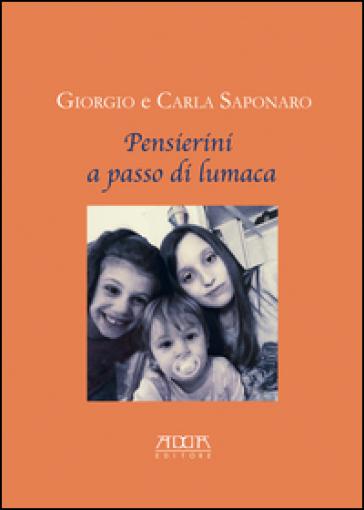 Pensierini a passo di lumaca - Giorgio Saponaro |