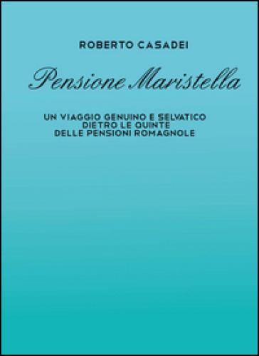 Pensione Maristella - Roberto Casadei  