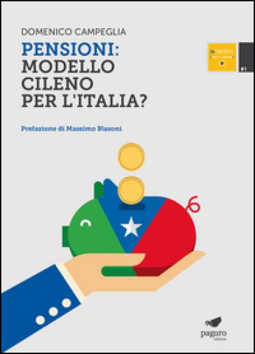 Pensioni. Modello cileno per l'Italia? - Domenico Campeglia | Ericsfund.org