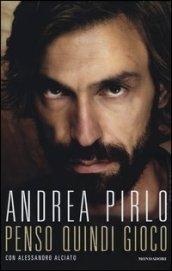 /Penso-quindi-gioco/Alessandro-Alciato-Andrea-Pirlo/ 978880462869
