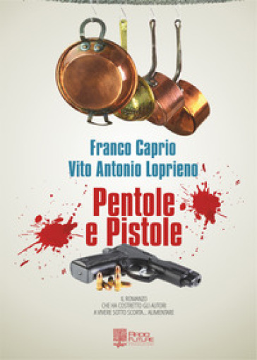Pentole e pistole - Franco Caprio   Rochesterscifianimecon.com